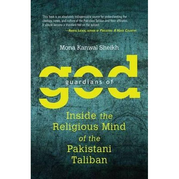 Guardians of God: Inside the Religious Mind of the Pakistani Taliban
