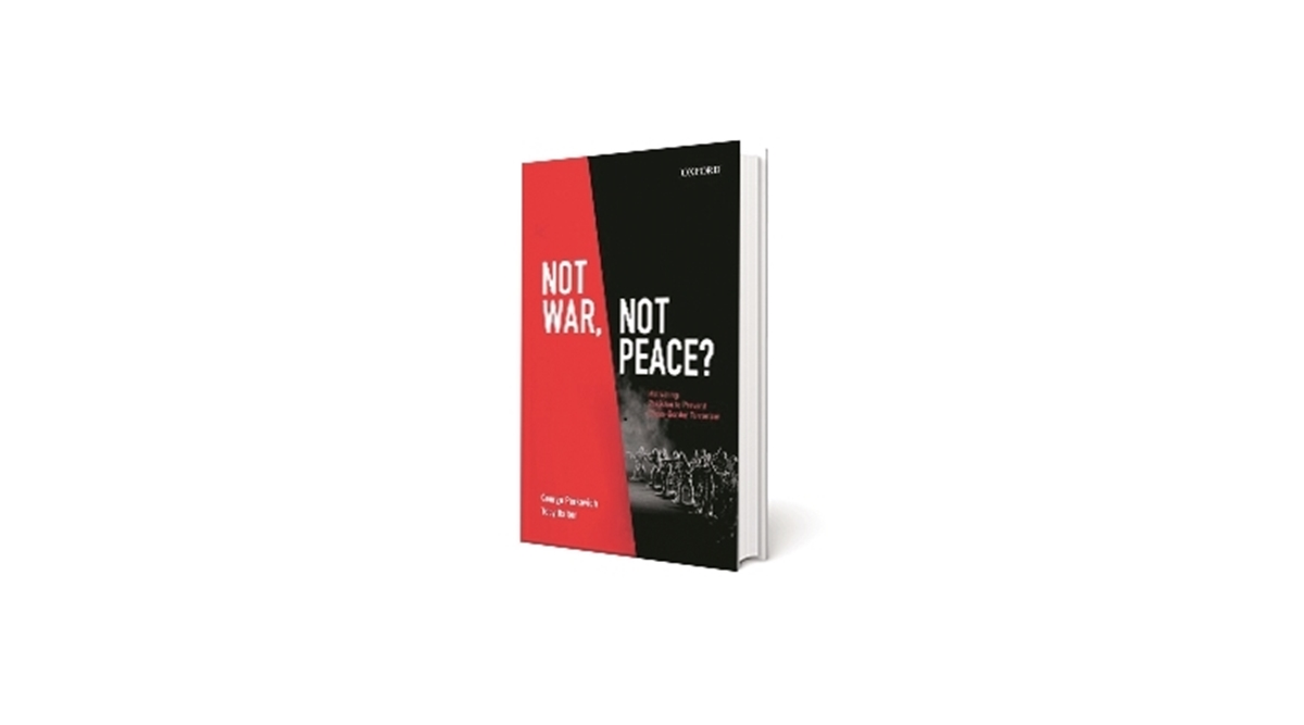 NOT WAR, NOT PEACE By George Perkovich and Toby Dalton